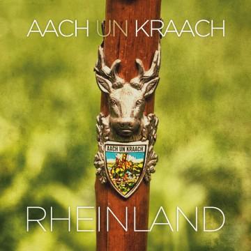 Aach un Kraach - Rheinland